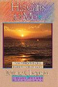 His Gifts to Me, Vol. 2 - Marie Chapian - Hardcover