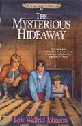 The Mysterious Hideaway (Adventures of the Northwoods Series #6) - Lois Walfrid Johnson - Pa...