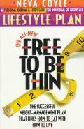 The Free to Be Thin Lifestyle Plan, the All-New - Neva Coyle - Paperback