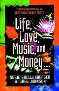 Life, Love, Music, and Money