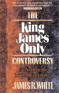 King James Only Controversy Can You Trust the Modern Translations?