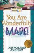 You Are Wonderfully Made! - Lois Walfrid Walfrid Johnson - Paperback