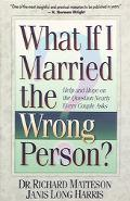 What if I Married the Wrong Person? - Richard Matteson - Paperback