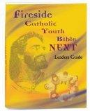 Fireside Catholic Youth Bible Next: Leaders Guide