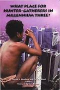 What Place for Hunter-Gatherers in Millennium Three?