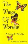 Wings of Worship A Course in Worship