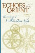 Echoes of the Orient : Cumulative Index: the Writings of William Quan Judge
