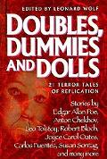 Doubles, Dummies and Dolls 21 Terror Tales of Replication