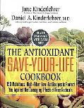Antioxidant Save-Your-Life Cookbook 150 Nutritious High-Fiber, Low-Fat Recipes to Protect Yo...