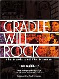 Cradle Will Rock The Movie and the Moment