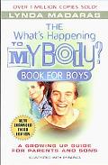 What's Happening to My Body? Book for Boys A Growing-Up Guide for Parents and Sons