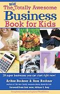 New Totally Awesome Business Book for Kids (And Their Parents)