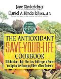 Antioxidant Save-your-life Cookbook 150 Nutritious and Delicious Recipes