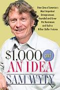1,000 Dollars and an Idea: Entrepreneur to Billionaire
