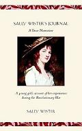 Sally Wister's Journal A True Narrative  Being a Quaker Maiden's Account of Her Experiences ...
