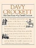 Davey Crockett His Own Story  A Narrative of the Life of David Crockett of the State of Tenn...