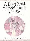 Little Maid of Massachusetts Colony