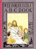 Wee Folks Bible A B C Book