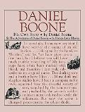 Daniel Boone His Own Story & the Adventures of Daniel Boone  The Kentucky Rifleman
