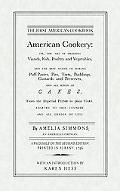 American Cookery Or, the Art of Dressing Viaands, Fish, Poultry and Vegetables, and the Best...