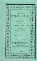American Spelling Book Containing the Rudiments of the English Language for the Use of Schoo...
