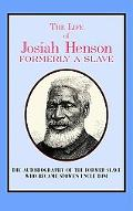Life of Josiah Henson Formerly a Slave Now an Inhabitant of Canada As Narrated by Himself