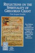 Reflections on the Spirituality of Gregorian Chant