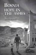 Bosnia Hope in the Ashes