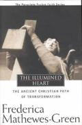 Illumined Heart The Ancient Christian Path of Transformation