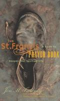 St. Francis Prayer Book A Guide to Deepen Your Spiritual Life