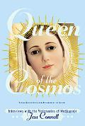 Queen of the Cosmos Interviews with the Visionaries of Medjugorje