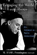 Engaging The World With Merton On Retreat In Tom's Hermitage