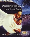 Probity Jones And The Fear Not Angel