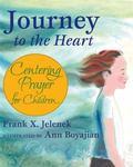 Journey to the Heart Centering Prayer for Children