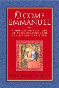 O Come, Emmanuel A Musical Tour of Daily Readings for Advent and Christmas