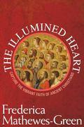 Illumined Heart Capture the Vibrant Faith of Ancient Christians