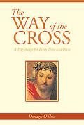Way of the Cross: A Pilgrimage for Every Time & Place