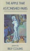 Apple That Astonished Paris Poems by Billy Collins