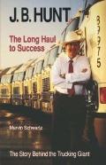 J.B. Hunt The Long Haul to Success