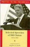 PREFACE TO THE PRESIDENCY, SELECTED SPEECHES OF BILL CLINTON 1974-1992