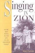 Singing in Zion Music and Song in the Life of an Arkansas Family