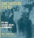 John Barleycorn Must Die The War against Drink in Arkansas