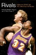 Rivals: Legendary Matchups That Made Sports History