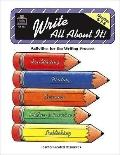 Write All About It Activities for the Writing Process Grades 6, 7, 8