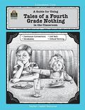 Guide for Using Tales of a Fourth Grade Nothing in the Classroom