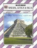 Mayans, Aztecs & Incas Thematic Unit/ Grades 5-8