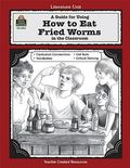 Guide for Using How To Eat Fried Worms in the Classroom