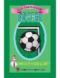 What is Your Game? Soccer (Easy Sports Readers)