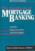 Handbook of Mortgage Banking Trends, Opportunities and Strategies