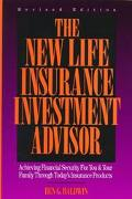 The New Life Insurance Investment Advisor: Achieving Financial Security for You and Your Fam...